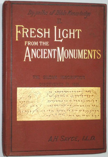 A.H. Sayce, Fresh Light From the Ancient Monuments