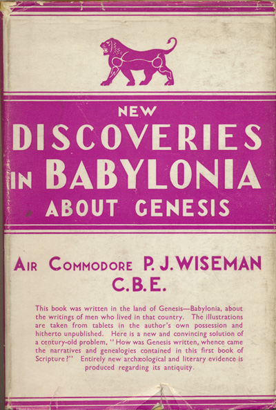 P.J. Wiseman [1888-1948], New Discoveries in Babylonia About Genesis, 5th ed, 1949
