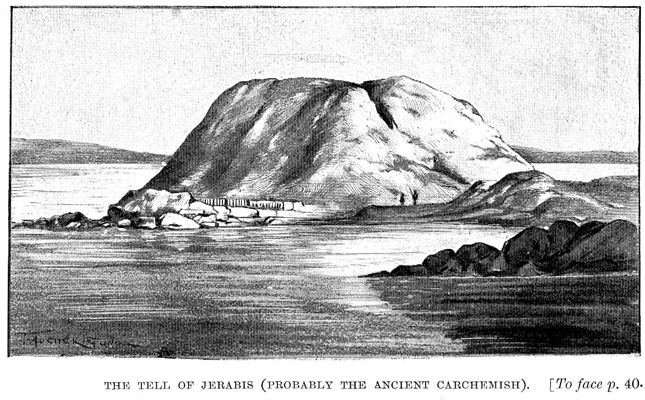 The Tell of Jerabis (probably the Ancient Carchemish) [op. p.40]