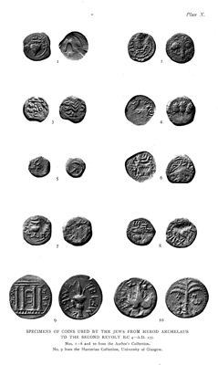 Plate X. Specimens of Coins used by the Jews from Herod Archelaus to the Second Revolt, B.C. 4 to A.D. 135 - facing p.413