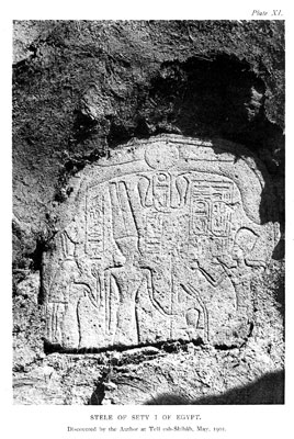 PLATE XI. Stele of Sety, i.e. of Egypt, discovered by the author at Tell esh-Shihab, May 1901 – facing p.19