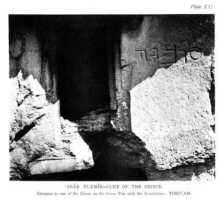 PLATE XV. 'Arak el-Emir - Cliffs of the Prince. Entrance to one of the Caves on the Lower Tier with the Inscription: Tobiyah - facing p.429